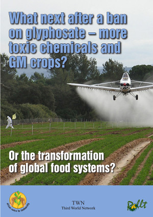 What next after a ban on glyphosate - more toxic chemicals and GM crops?